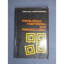 Livro Pequena Historia Da Psicologia Michael Wertheimer 7a