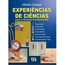 Livro Experiências De Ciências=alberto Gaspar=atica Editora