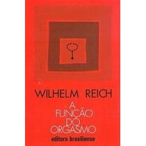 Livro A Função Do Orgasmo Wilhelm Reich Livro Usado Em Otimo