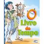 O Livro Do Tempo - Infantil Educativo - Capa Dura