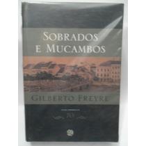 Sobrados E Mucambos - Gilberto Freyre