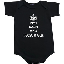 Body Bebe Keep Calm And Toca Raul - Raul Seixas Classico