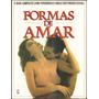 Livro Formas De Amar (com Posições Amorosas) + Brinde
