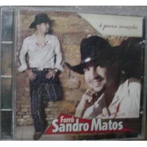 Cd Sandro Matos / É Pura Emoção / R Frete Gratis