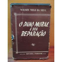 Livro O Dano Moral E Sua Reparação Wilson Melo Da Silva