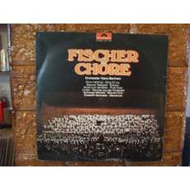 Vinil Lp Fischer Chore - Orquestra Hans Bertram