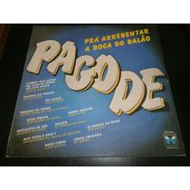 Lp Pagode - Prá Arrebentar A Boca Do Balão, Vinil De 1986