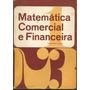 Matemática Comercial E Financeira Complementos De Matemática