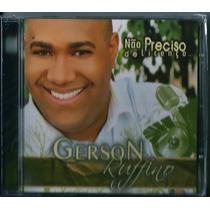 Cd Gerson Rufino - Não Preciso De Licença [bônus Playback]