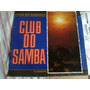 Lp Vinil,club Do Samba,raridade