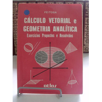 Cálculo Vetorial E Geometria Analítica - Miguel O. Feitosa