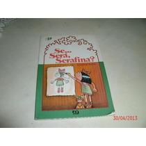 Livro Se Sera Serafina Cristina Porto (leia O Anuncio) Usado