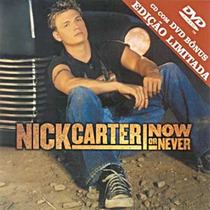 Cd Nick Carter Now Or Never Cd + Dvd