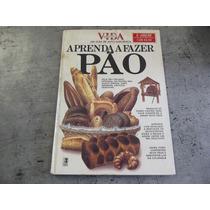 Aprenda A Fazer Pão - Biblioteca Vida Capa Dura 1985
