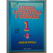 Livro Língua, Literatura E Redação 1 - José De Nicola