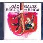 Cd - João Bosco: Galos De Briga