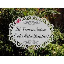 Placa Lá Vem A Noiva Moldurada - Personalize - Frente Verso