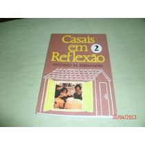 Livro Casais Em Reflexao Antonio M Fernandes