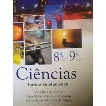 Ciência - 8ª Série 9º Ano - Vera Rita Da Costa