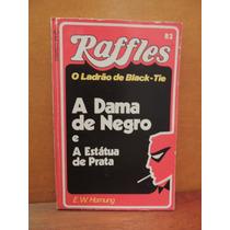 Livro Raffles O Ladrão De Black-tie A Dama De Negro Estátua