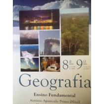 Geografia 8ª Série 9º Ano - Antonio Aparecido Primo