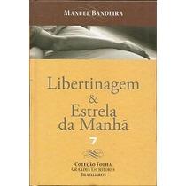 Libertinagem & Estrêla Da Manhã - Manuel Bandeira