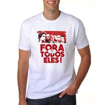 Camiseta Personalizada Politica Fora Todos Eles C1
