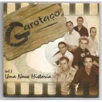 Cd Grupo Garotaço- Uma Nova História V.3(fandangueiro) Novo