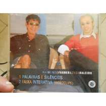 Cd - Raimundo Fagner & Zeca Baleiro: Palavras E Silêncios