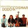 Cd - Trio Elétrico Armandinho, Dodõ & Osmar: Jubileu De Ouro
