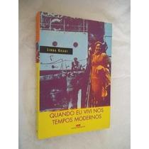 Quando Eu Vivi Nos Tempos Modernos - Literatura Estrangeira