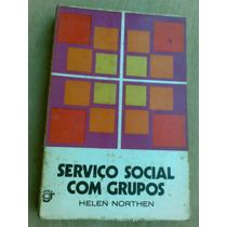 Livro - Serviço Social Com Grupos - Helen Northen