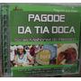 Cd Pagode Da Tia Doca / Melhores Do Passado Frete Gratis