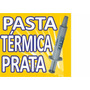 Pasta Térmica Thermal Silver Prata Pc Notebook Bga - 5g