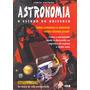 Astronomia O Estudo Do Universo (2002)