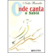 Livro Onde Canta O Sabiá Nadir Brandão