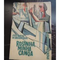 Rosinha, Minha Canoa - José Mauro De Vasconcelos Vdi