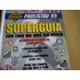Revista Superguia Nº5 Paulistão 95 Com Tabela E Encarte