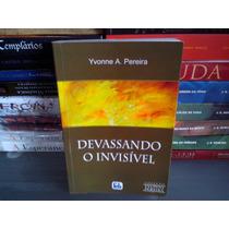 Devassando O Invisível - Espiritismo - Yvonne A. Pereira