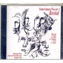 Cd Violão Câmara Trio Vol.3 Recital - 2006 - Henrique Pinto
