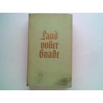 Land Voller Gnade - Günther Schwab- Livro Em Alemão
