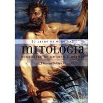 Livro -o Livro De Ouro Da Mitologia-novo Lacrado Fretegrátis