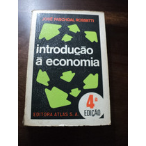Livro Introdução À Economia - José Paschoal Rossetti - Atlas