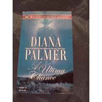 A Última Chance - Diana Palmer