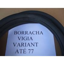 Variant 69/77 Borracha Vigia (vidro Traseiro) Mod Original