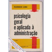 Psicologia Geral Aplicada À Administração - Haddock Lobo