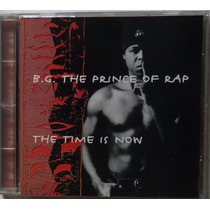 Cd-b.g. The Prince Rap-the Time Is Now