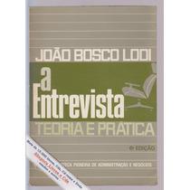 A Entrevista - Teoria E Prática - João Bosco Lodi