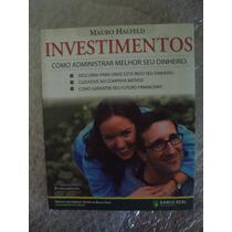 Investimentos: Como Administrar Melhor Seu Dinheiro - Mauro