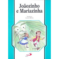 Joãozinho E Mariazinha - Tatiana Belinky -paulus- Livro Novo